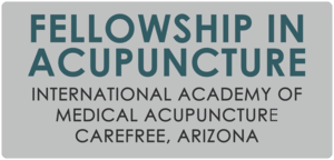 Fellowship in Acupuncture Inernational Academy of medical acupuncture carefree, Arizona